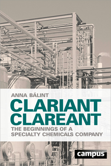 Clariant clareant. The Beginnings of a Specialty Chemicals Company